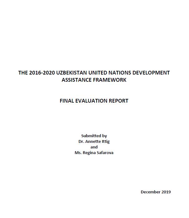 Рамочная программа Организации Объединенных Наций по оказанию содействия в целях развития (ЮНДАФ) в Узбекистане на 2016-2020 годы: заключительный отчет об оценке