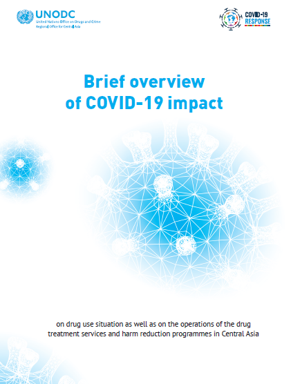 Brief overview of COVID-19 impact on drug use situation as well as on the operations of the drug treatment services and harm reduction programmes in Central Asia